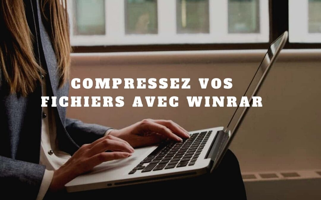 Compressez vos fichiers efficacement avec WinRar